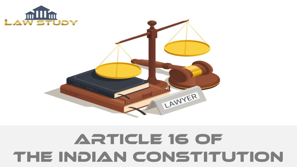 Read more about the article Article 16 of the Indian Constitution [JULY 2021]