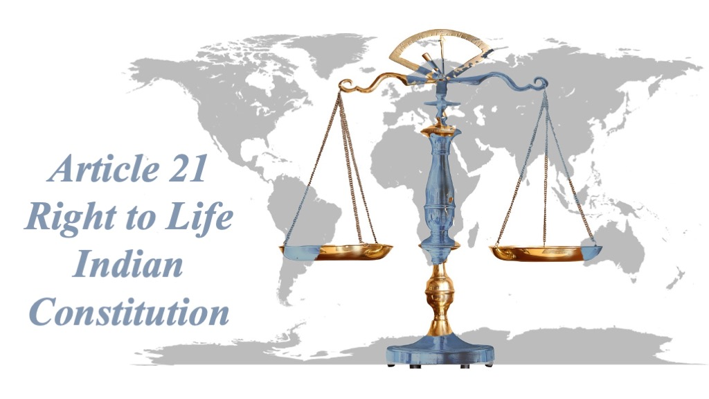 Read more about the article Article 21 Right to Life Indian Constitution [2021]