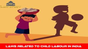 Laws related to Child Labour in India